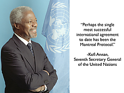 Kofi Annan extolled the success of the Montreal Protocol.